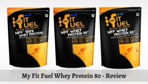 My Fit Fuel Whey Protein 80 - Review